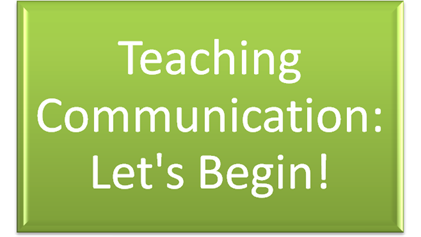 Teaching Communication: Let's Begin