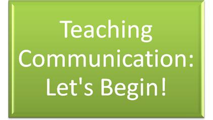 Teaching Communication: Let's Begin